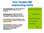 how tandem ms sequencing works
