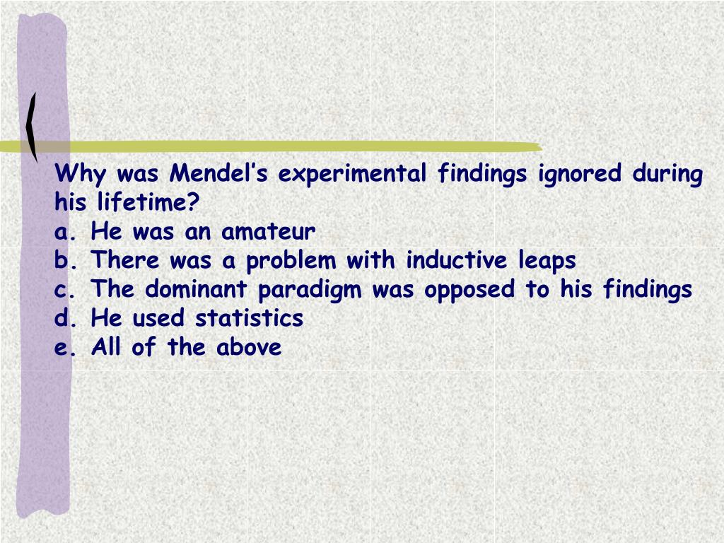 Why was Mendel's experimental findings ignored during