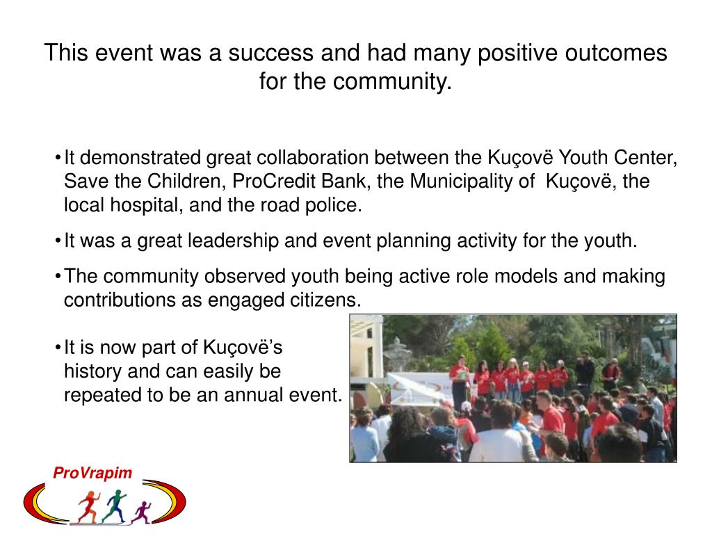 This event was a success and had many positive outcomes for the community.