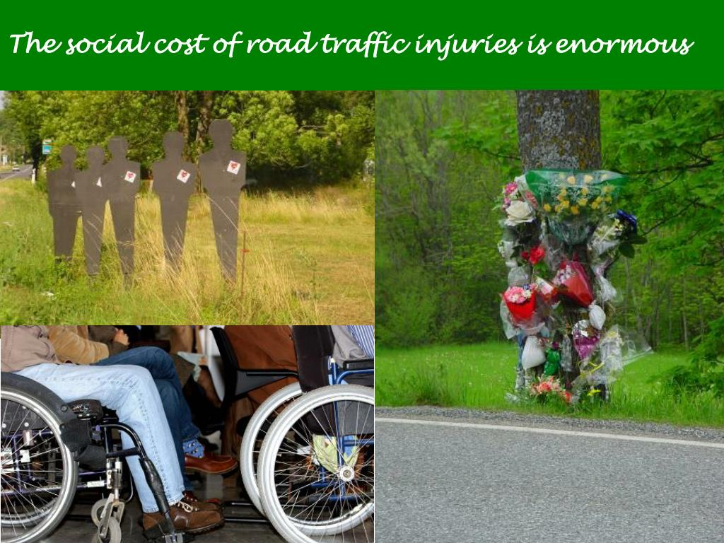The social cost of road traffic injuries is enormous