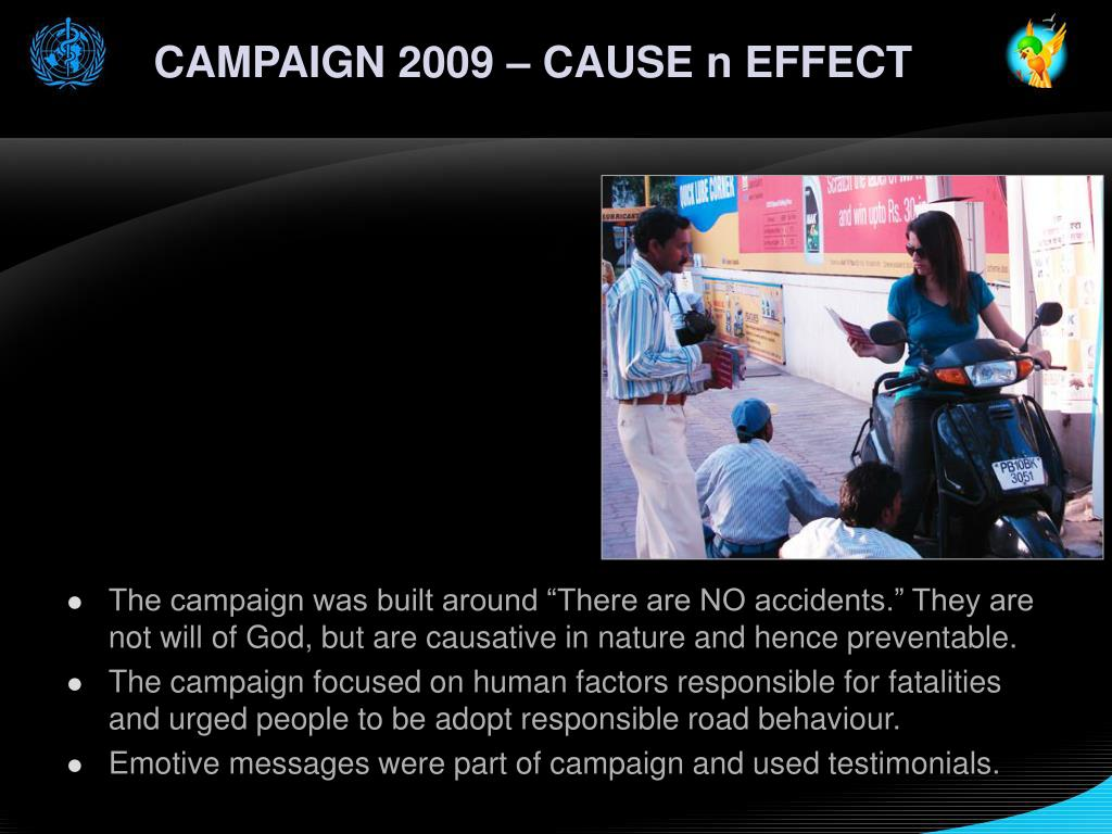 CAMPAIGN 2009 – CAUSE n EFFECT