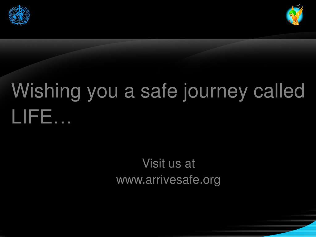 Wishing you a safe journey called