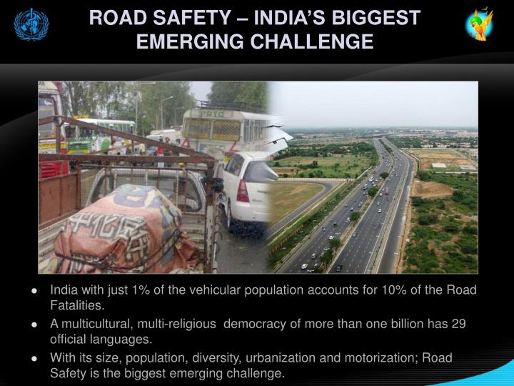ROAD SAFETY – INDIA'S BIGGEST EMERGING CHALLENGE