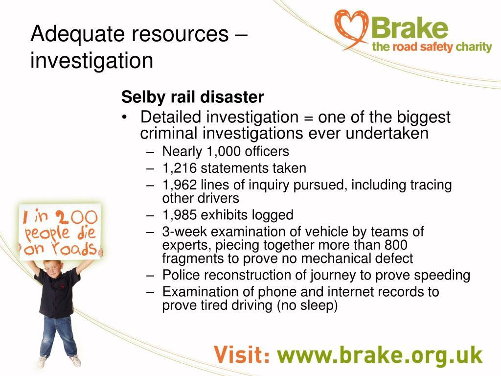Adequate resources –investigation