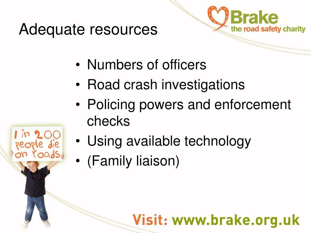 Adequate resources