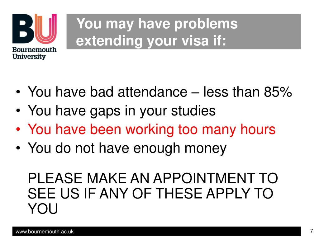 You may have problems extending your visa if: