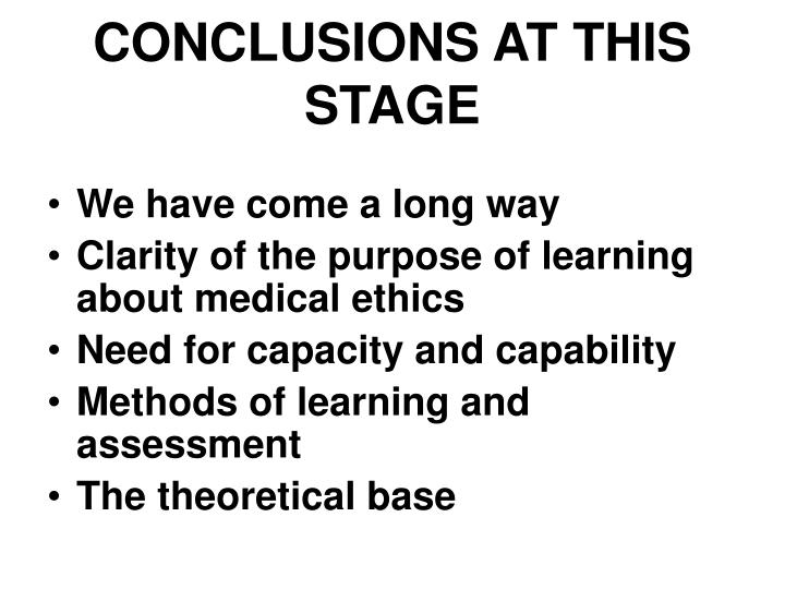CONCLUSIONS AT THIS STAGE