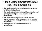 learning about ethical issues requires