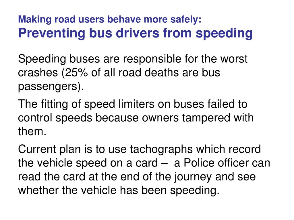 Making road users behave more safely: