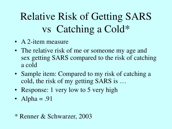 Relative Risk of Getting SARS vs  Catching a Cold*