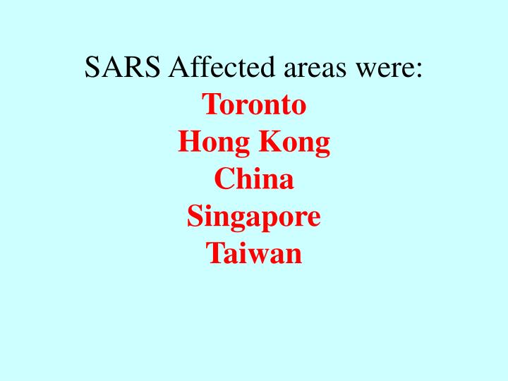 SARS Affected areas were: