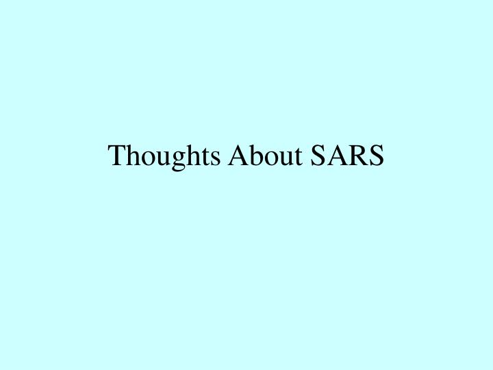 Thoughts About SARS