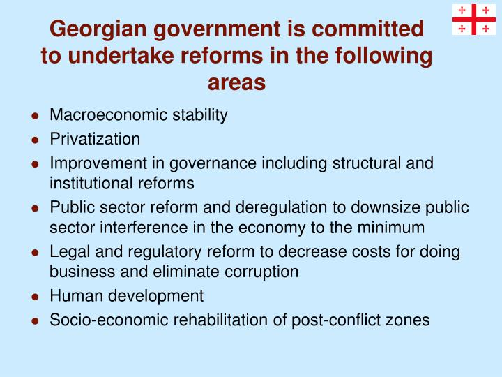 Georgian government is committed to undertake reforms in the following areas l.jpg