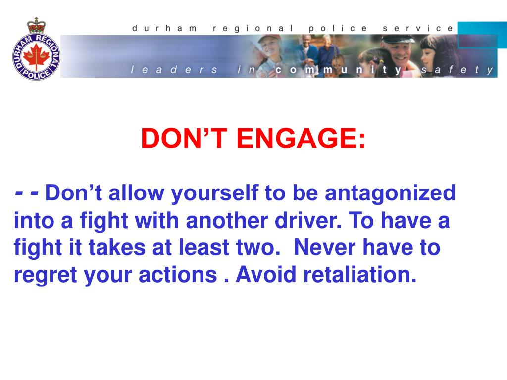 DON'T ENGAGE: