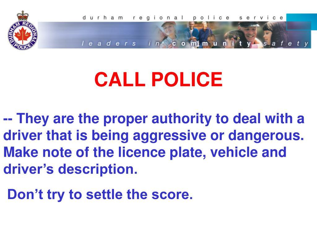 CALL POLICE