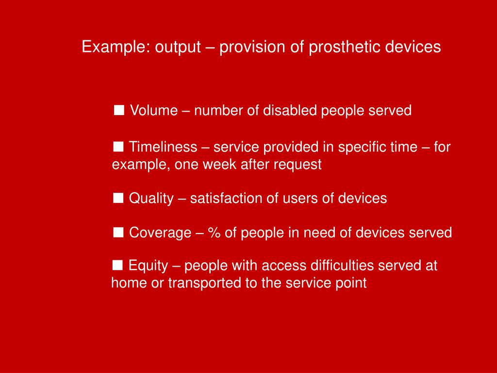 Example: output – provision of prosthetic devices