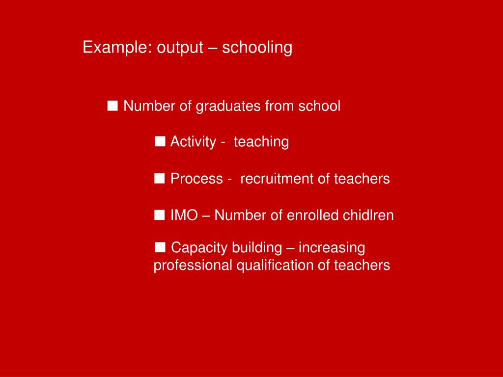 Example: output – schooling
