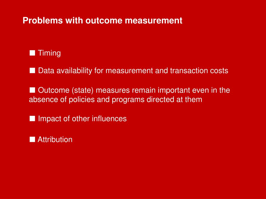 Problems with outcome measurement
