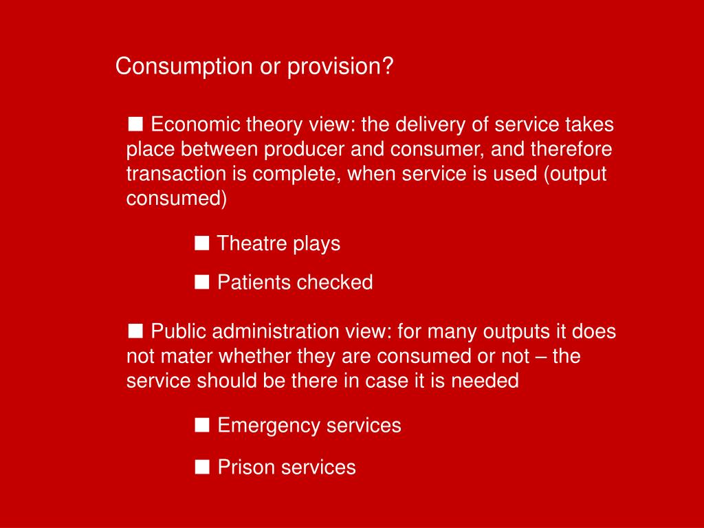 Consumption or provision?