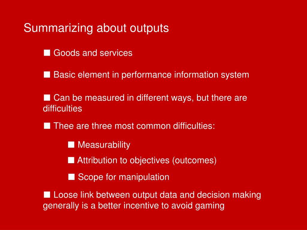 Summarizing about outputs