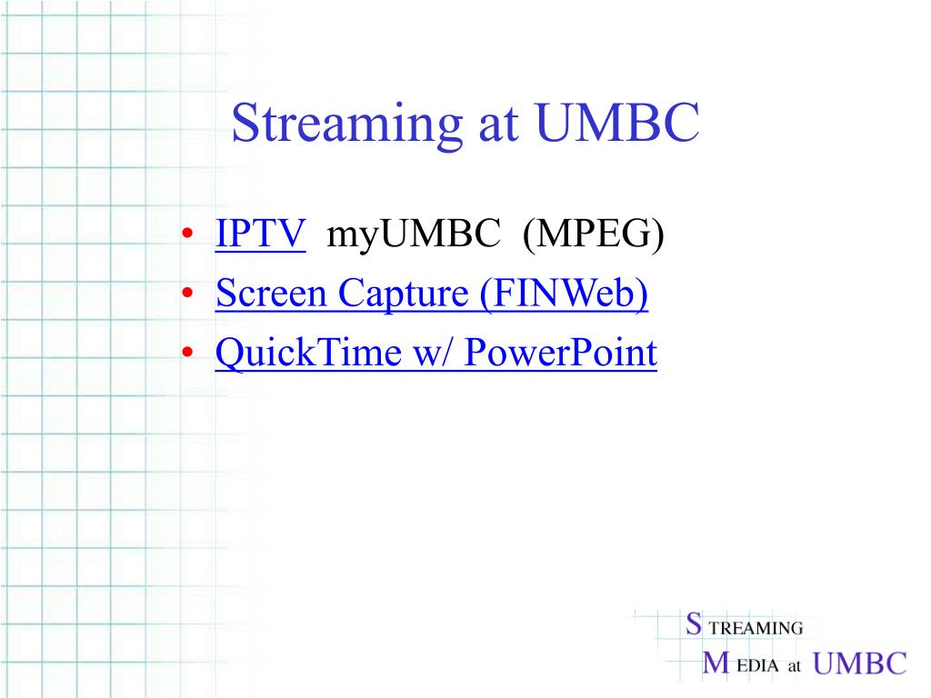 Streaming at UMBC
