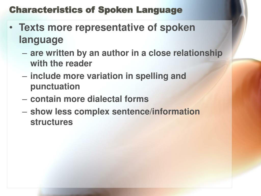 Characteristics of Spoken Language