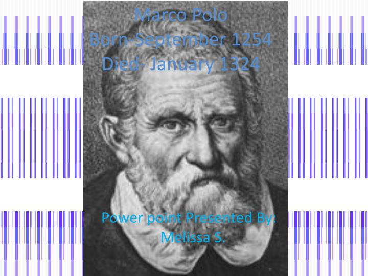 Marco polo born september 1254 died january 1324
