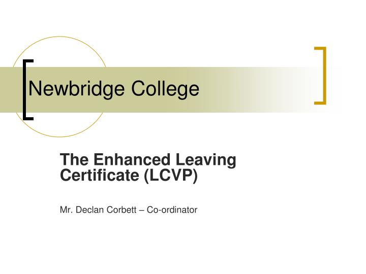 The enhanced leaving certificate lcvp mr declan corbett co ordinator