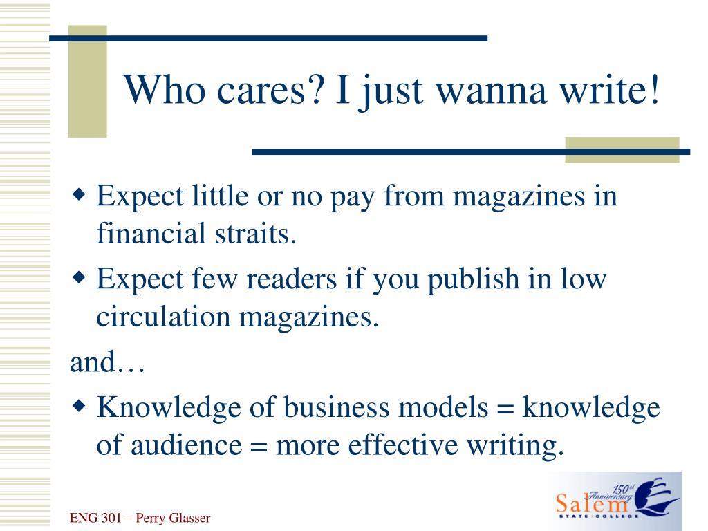 Who cares? I just wanna write!