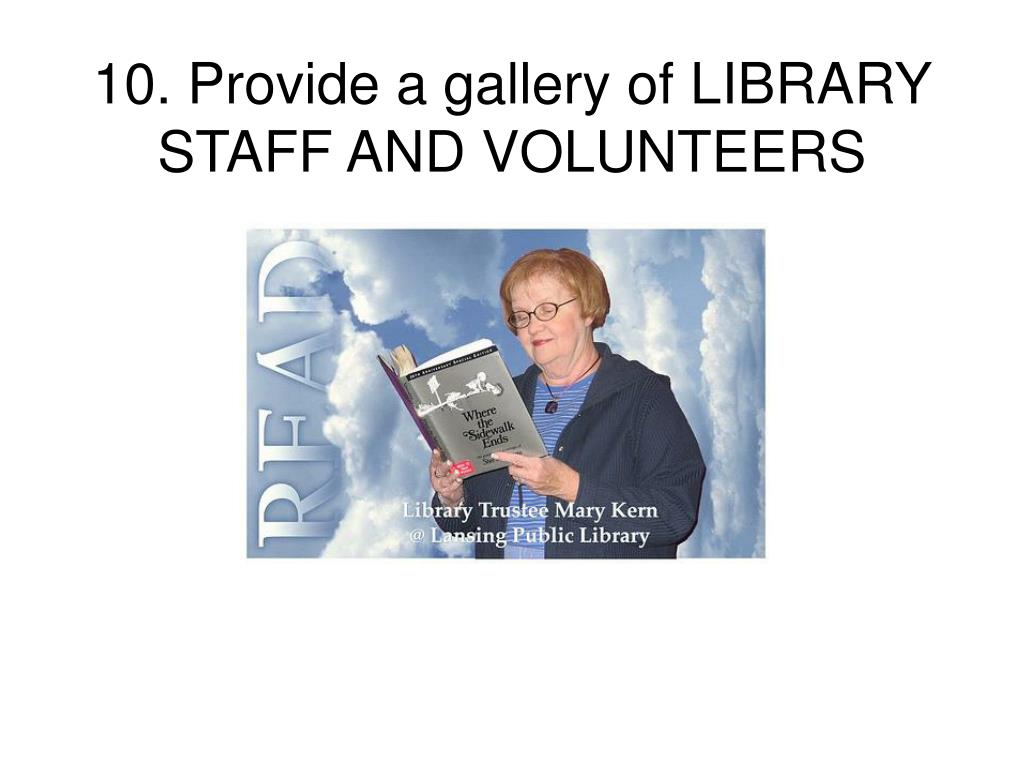 10. Provide a gallery of LIBRARY STAFF AND VOLUNTEERS