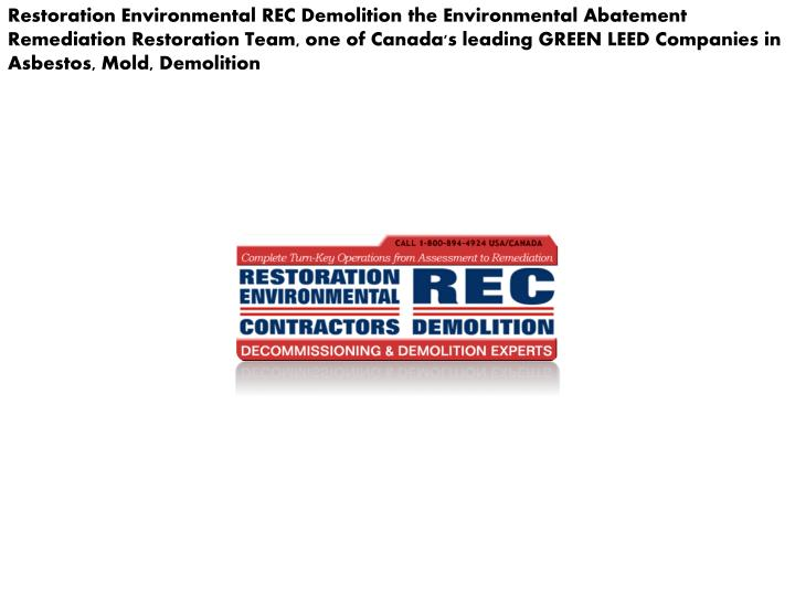 Restoration Environmental REC Demolition the Environmental Abatement Remediation Restoration Team, o...