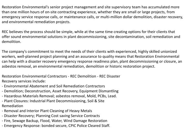 Restoration Environmental's senior project management and site supervisory team has accumulated more...