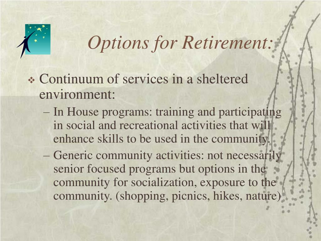 Options for Retirement: