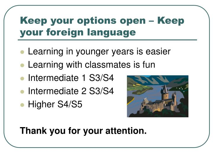 Keep your options open – Keep your foreign language