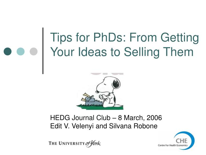 Tips for phds from getting your ideas to selling them l.jpg