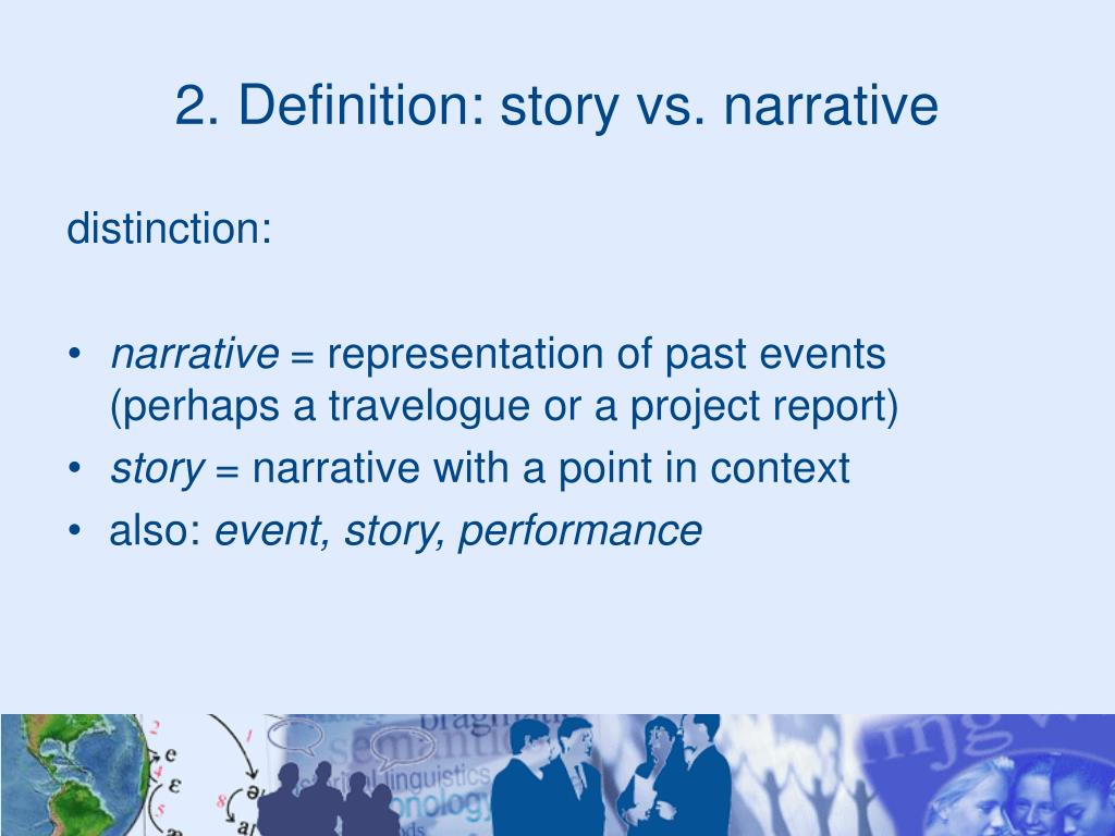 2. Definition: story vs. narrative