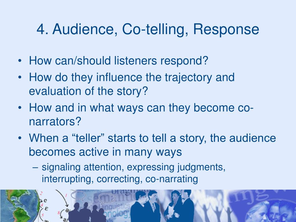 4. Audience, Co-telling, Response