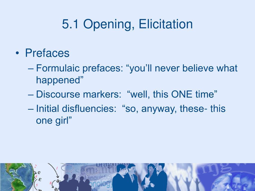 5.1 Opening, Elicitation