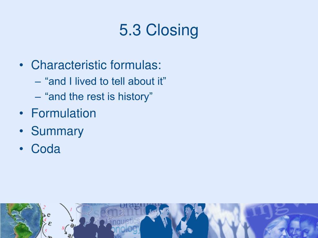 5.3 Closing