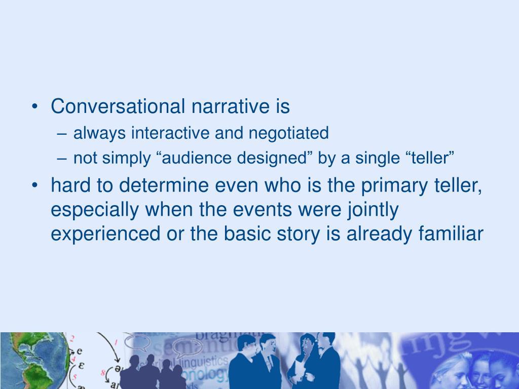Conversational narrative is