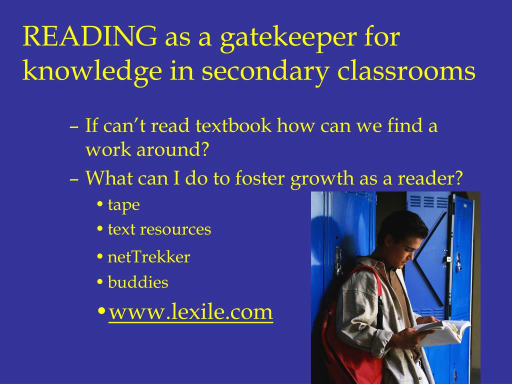 READING as a gatekeeper for knowledge in secondary classrooms
