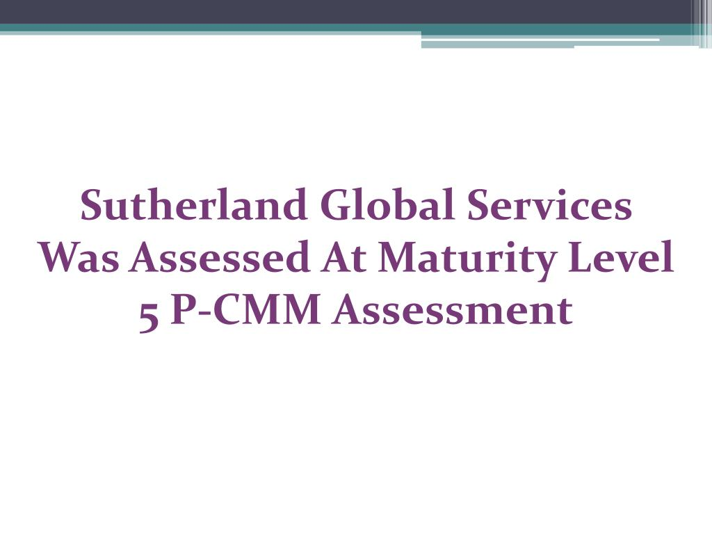Sutherland Global Services Was Assessed At Maturity Level 5 P-CMM Assessment