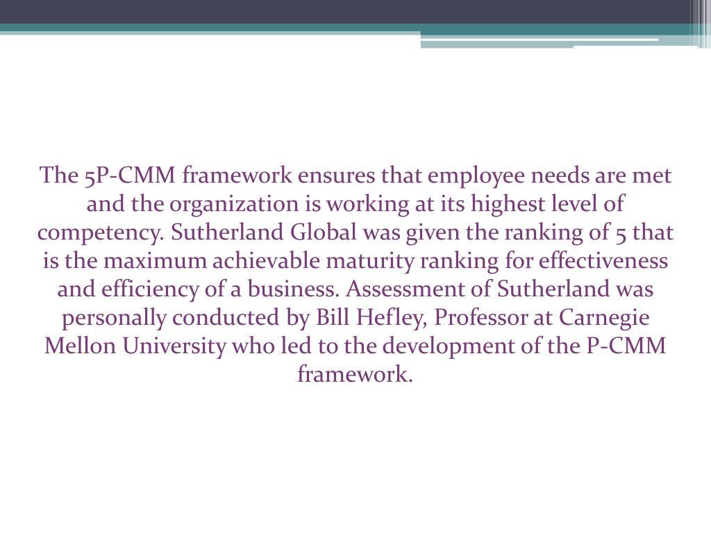 The 5P-CMM framework ensures that employee needs are met