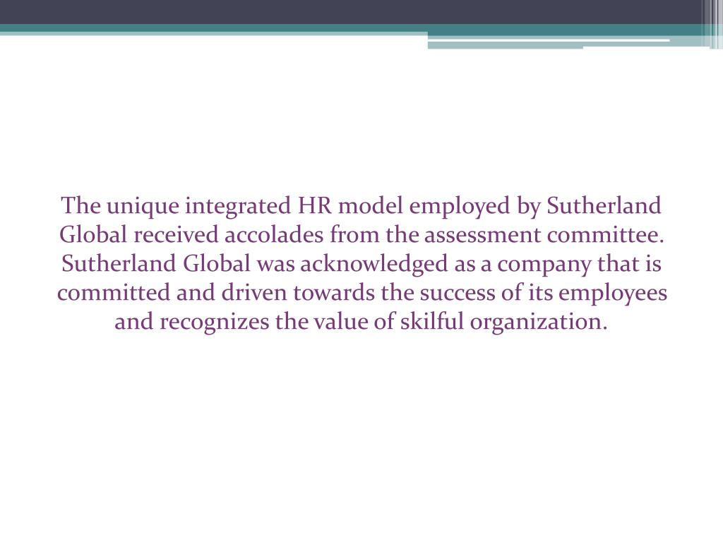 The unique integrated HR model employed by Sutherland Global received
