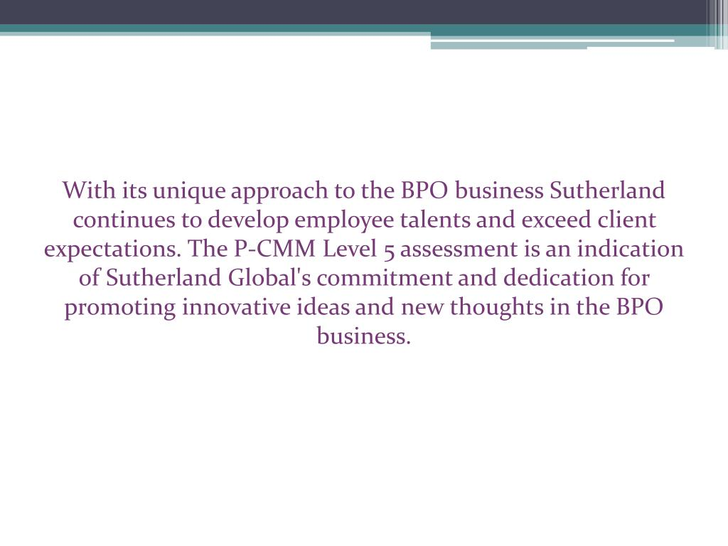 With its unique approach to the BPO business Sutherland continues to