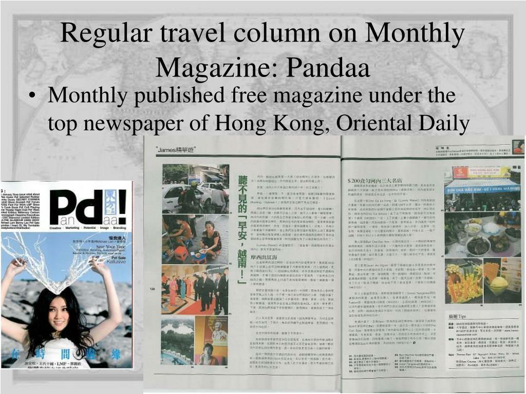 Regular travel column on Monthly Magazine: Pandaa