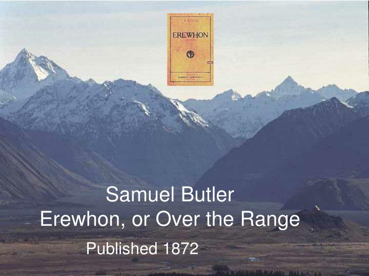 Samuel butler erewhon or over the range