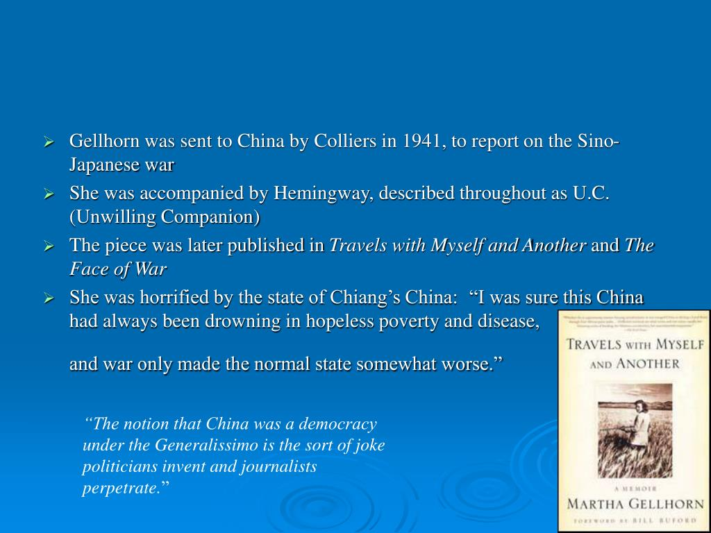 Gellhorn was sent to China by Colliers in 1941, to report on the Sino-Japanese war