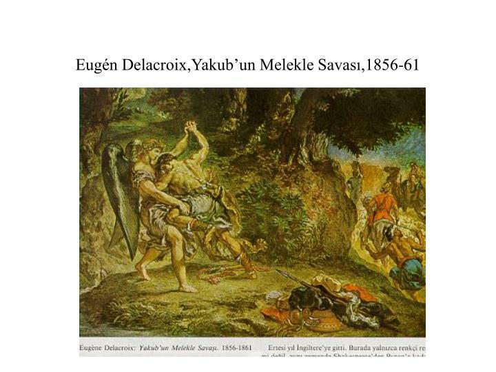 Eugén Delacroix,Yakub'un Melekle Savası,1856-61