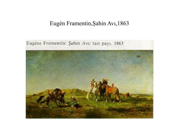 Eugén Framentin,Şahin Avı,1863